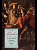 The King's Irishmen: The Irish in the Exiled Court of Charles II, 1649-1660