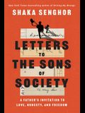 Letters to the Sons of Society: A Father's Invitation to Love, Honesty, and Freedom