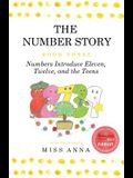 The Number Story 3 / The Number Story 4: Numbers Introduce Eleven, Twelve, and the Teens / Numbers Teach Children Their Ordinal Names