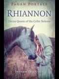 Pagan Portals - Rhiannon: Divine Queen of the Celtic Britons