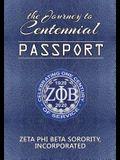 The Journey to Centennial PASSPORT: Zeta Phi Beta Sorority, Incorporated