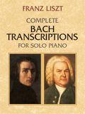 Complete Bach Transcriptions for Solo Piano