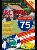 Along Interstate-75, 20th Edition: The must Have Guide for Your Drive to and from Florida