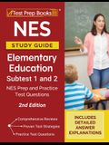 NES Study Guide Elementary Education Subtest 1 and 2: NES Prep and Practice Test Questions [2nd Edition]