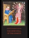 The Downfall of the Famous: New Annotated Edition of the Fates of Illustrious Men