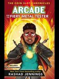 Arcade and the Fiery Metal Tester (The Coin Slot Chronicles)