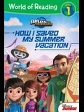 World of Reading: Miles From Tomorrowland How I Saved My Summer Vacation: Level 1