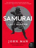Samurai: The Last Warrior: A History