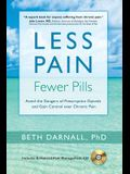 Less Pain, Fewer Pills: Avoid the Dangers of Prescription Opioids and Gain Control Over Chronic Pain [With CD (Audio)]