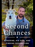 Second Chances: A Marine, His Dog, and Finding Redemption
