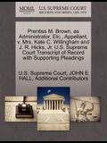 Prentiss M. Brown, as Administrator, Etc., Appellant, V. Mrs. Kate C. Willingham and J. R. Hicks, JR. U.S. Supreme Court Transcript of Record with Sup
