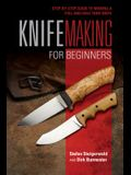Knifemaking for Beginners: Step-By-Step Guide to Making a Full and Half Tang Knife