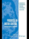 Progress in Motor Control: A Multidisciplinary Perspective