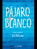Pájaro Blanco = White Bird
