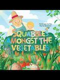 Squabbles amongst the vegetables