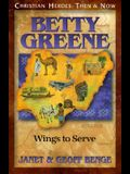 Betty Green: Wings to Serve