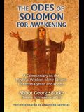The Odes of Solomon for Awakening: A Commentary on the Mystical Wisdom of the Earliest Christian Hymns and Poems