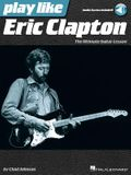 Play Like Eric Clapton: The Ultimate Guitar Lesson