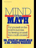 Mind Over Math: Put Yourself on the Road to Success by Freeing Yourself from Math Anxiety
