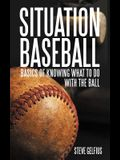 Situation Baseball: Basics of knowing what to do with the ball