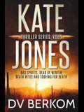 Kate Jones Thriller Series, Vol. 1: Bad Spirits, Dead of Winter, Death Rites, Touring for Death
