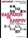 Garry Kasparov on Modern Chess: Part Two: Kasparov vs Karpov 1975-1985