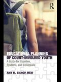 Educational Planning of Court-Involved Youth: A Guide for Counties, Systems, and Individuals