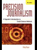 Precision Journalism: A Reporter's Introduction to Social Science Methods, Fourth Edition