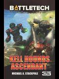 BattleTech: Kell Hounds Ascendant: Three Kell Hounds Short Novels