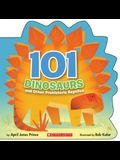 101 Dinosaurs: And Other Prehistoric Reptiles