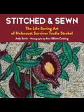 Stitched & Sewn: The Life-Saving Art of Holocaust Survivor Trudie Strobel