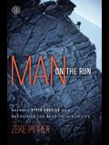 Man on the Run: Helping Hyper-Hobbied Men Recognize the Best Things in Life (Original)