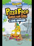 The Grossery Gang: Pizza Face Saves the Day: A Comic Adventure