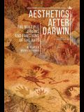 Aesthetics After Darwin: The Multiple Origins and Functions of the Arts