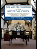 The Whipple Museum of the History of Science: Objects and Investigations, to Celebrate the 75th Anniversary of R. S. Whipple's Gift to the University