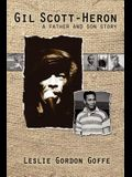Gil Scott- Heron: A Father and Son Story