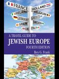 A Travel Guide to Jewish Europe: Fourth Edition