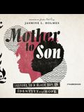 Mother to Son Lib/E: Letters to a Black Boy on Identity and Hope