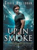 The Supernatural Bounty Hunter Files: Up in Smoke (Book 6 of 10)