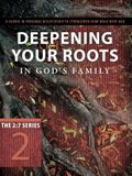 Deepening Your Roots in God's Family: Strengthened in the Faith as You Were Taught