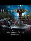 The Uncrowned King Lib/E
