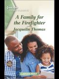 A Family for the Firefighter: A Clean Romance