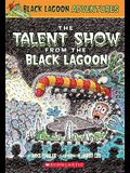 The Talent Show from the Black Lagoon (Black Lagoon Adventures, No. 2)