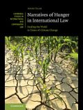 Narratives of Hunger in International Law: Feeding the World in Times of Climate Change