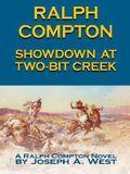 Showdown at Two-Bit Creek