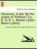 Devereux. a Tale. by the Author of Pelham [I.E. E. G. E. L. Bulwer Lytton, Baron Lytton].