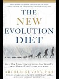 The New Evolution Diet: What Our Paleolithic Ancestors Can Teach Us about Weight Loss, Fitness, and Agin G