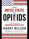The United States of Opioids: A Prescription for Liberating a Nation in Pain