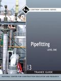 Pipefitting Level 1 Trainee Guide, Paperback