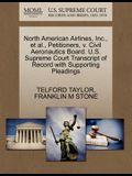 North American Airlines, Inc., et al., Petitioners, V. Civil Aeronautics Board. U.S. Supreme Court Transcript of Record with Supporting Pleadings